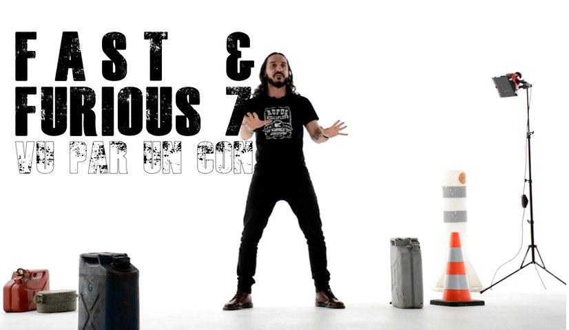 Fast & Furious 7 Vu par un Con - Dédo