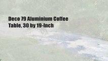 Deco 79 Aluminium Coffee Table, 30 by 19-Inch