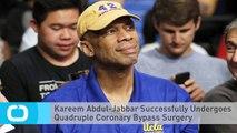 Kareem Abdul-Jabbar Successfully Undergoes Quadruple Coronary Bypass Surgery