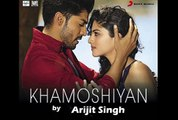 Khamoshiyan Awaaz Hai 2015 Lyrics+Video Full Song by Arijit Songh from Khamoshiyan Movie - Arijit Singh New Song 2015