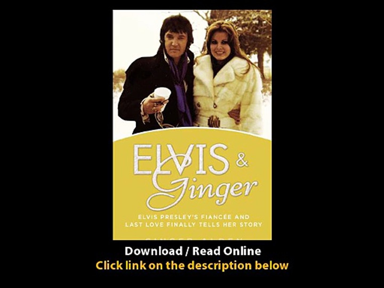 Download Elvis and Ginger Elvis Presleys Fiance and Last Love Finally Tells Her
