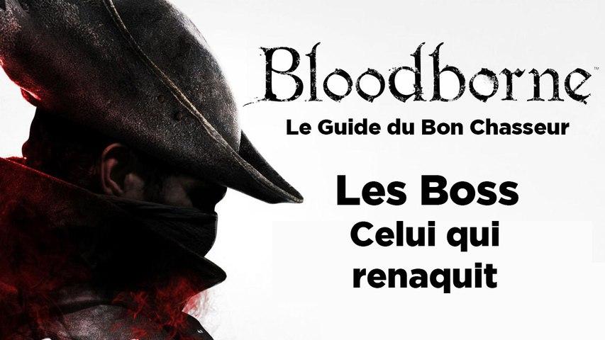 Bloodborne - Guide du bon chasseur : Celui qui renaquit
