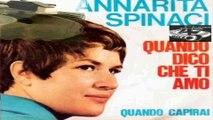 Quando dico che ti amo/Quando capirai  Annarita Spinaci 1967 (Facciate:2)