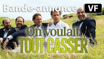 On voulait tout casser - Bande-annonce / Trailer [VF HD] (Kad Merad, Charles Berling, Benoît Magimel)