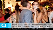 Vanderpump Rules Stars Kristen Doute and James Kennedy Strip Down to Their Underwear for New Campaign