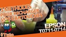 3 méthodes pour bien utiliser/recharger les cartouches Epson T0711-T0714