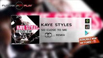 Kaye Styles - So Close To Me (Doomakers Remix)