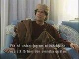 Muammar al Gaddafi interview 'Because Sweden is not America'