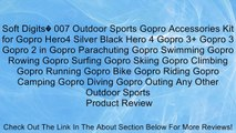 Soft Digits� 007 Outdoor Sports Gopro Accessories Kit for Gopro Hero4 Silver Black Hero 4 Gopro 3+ Gopro 3 Gopro 2 in Gopro Parachuting Gopro Swimming Gopro Rowing Gopro Surfing Gopro Skiing Gopro Climbing Gopro Running Gopro Bike Gopro Riding Gopro Campi