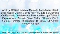 APDTY 028253 Exhaust Maniofld To Cylinder Head Leak Repair Clamp & Bolts Fits 4.8L 5.3L 6.0L Engine On Escalade / Avalanche / Silverado Pickup / Tahoe / Express Van / Denali / Sierra Pickup / Savana Van / Yukon / Hummer H2 (Repairs 11518860, 12578925) Rev