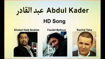 Abdul Kader HD Song - Khaled Hadj Ibrahim, Faudel belloua and Rachid Taha, OST College Jeans