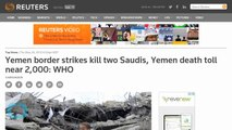 Yemen Border Strikes Kill Two Saudis, Yemen Death Toll Near 2,000: WHO