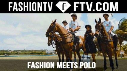 Fashion Meets Polo | FashionTV