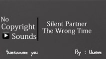 NoCopyrightSounds : Silent Partner - The Wrong Time