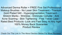 Advanced Derma Roller + FREE Five Set Professional Makeup Brushes - No Laser Skin Treatment - Titanium Gold Plated 540 - Hyperpigmentation Treatment - Stretch Marks - Wrinkles - Eliminate Cellulite - Anti Acne Scarring - Skin Tightening - Free Travel Case