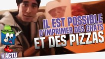 Imprimer un chat ou une pizza désormais possible!