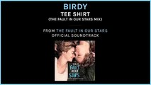 """The Fault In Our Stars   Birdy """"Tee Shirt"""" [TFIOS Mix]   20th Century FOX"""