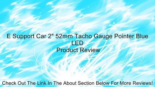 ESUPPORT Car 2 52mm Tacho Gauge Pointer Blue LED