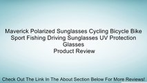 Maverick Polarized Sunglasses Cycling Bicycle Bike Sport Fishing Driving Sunglasses UV Protection Glasses Review