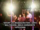 Massacration: Show que não teve em BH 10/FEV/2006