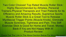 Two Color Choices! Top Rated Muscle Roller Stick: Highly Recommended by Athletes, Personal Trainers,Physical Therapists and Their Patients for Its Efficiency and Amazing Results. Supremus Sports Muscle Roller Stick is a Great Tool to Release Myofascial Tr
