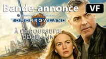A la Poursuite de Demain (Tomorrowland) -  Bande-annonce 4 / Trailer [VF|HD] (Britt Robertson, George Clooney, Hugh Laurie)