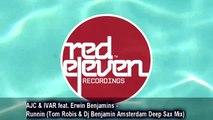 AJC & IVAR ft. Erwin Benjamins - Runnin (Tom Robis & Dj Benjamin Amsterdam Deep Sax Mix)