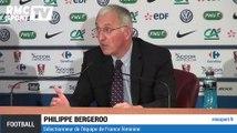 Coupe du monde 2015 : Bergeroo fait du Deschamps