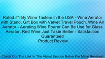 Rated #1 By Wine Tasters in the USA - Wine Aerator with Stand, Gift Box with Velvet Travel Pouch. Wine Air Aerator - Aerating Wine Pourer Can Be Use for Glass Aerator, Red Wine Just Taste Better - Satisfaction Guaranteed Review