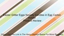 Easter Glitter Eggs Novelty Candles in Egg Carton Holder Review