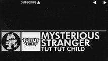 [Glitch Hop _ 110BPM] - Tut Tut Child - Mysterious Stranger [Monstercat FREE Release]