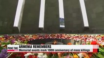 Ceremonies mark 100th anniversary of Armenian massacre