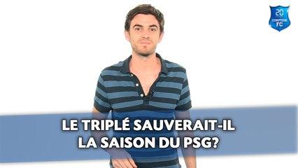 Le triplé sauverait-il la saison su PSG? [Comptoir Football Club]