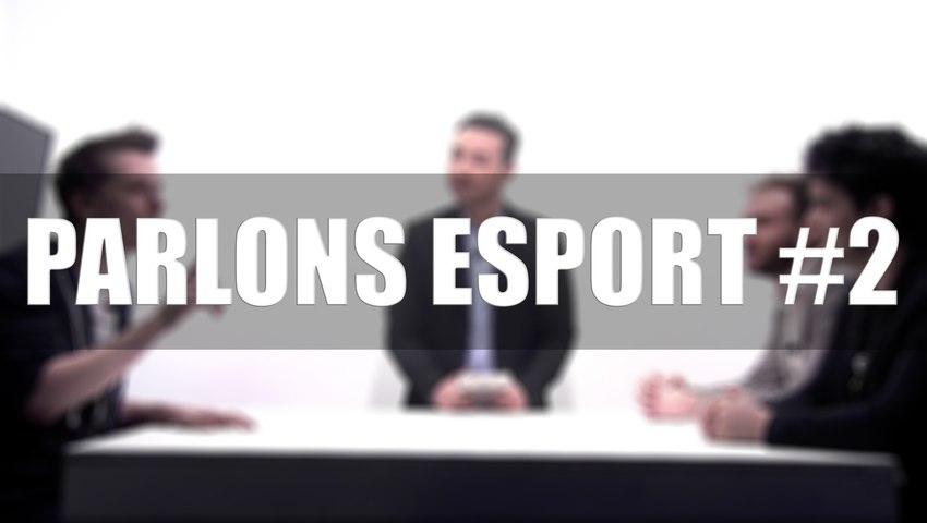 Parlons eSport #2