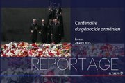 [REPORTAGE] Visite en République d'Arménie à l'occasion de la commémoration du centenaire du génocide arménien