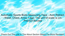 Automatic Sports Body Measuring Tape - Auto Retract - Waist, Chest, Arms, Legs. The unit of scale is cm. Review