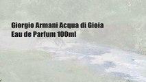 Giorgio Armani Acqua di Gioia Eau de Parfum 100ml
