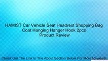 HAMIST Car Vehicle Seat Headrest Shopping Bag Coat Hanging Hanger Hook 2pcs Review