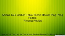 Adidas Tour Carbon Table Tennis Racket Ping Pong Paddle Review