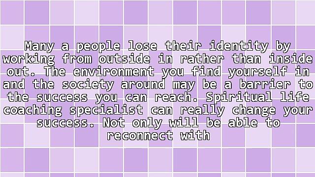 Choosing A Spiritual Life Coaching Expert