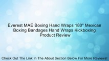 """Everest MAE Boxing Hand Wraps 180"""" Mexican Boxing Bandages Hand Wraps Kickboxing Review"""