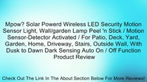 Mpow? Solar Powerd Wireless LED Security Motion Sensor Light, Wall/garden Lamp Peel 'n Stick / Motion Sensor-Detector Activated / For Patio, Deck, Yard, Garden, Home, Driveway, Stairs, Outside Wall, With Dusk to Dawn Dark Sensing Auto On / Off Function Re
