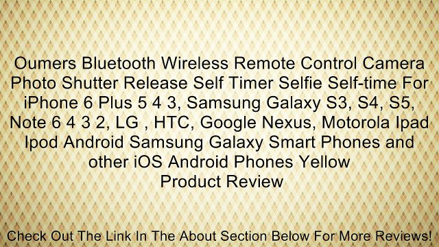 Oumers Bluetooth Wireless Remote Control Camera Photo Shutter Release Self Timer Selfie Self-time For iPhone 6 Plus 5 4 3, Samsung Galaxy S3, S4, S5, Note 6 4 3 2, LG , HTC, Google Nexus, Motorola Ipad Ipod Android Samsung Galaxy Smart Phones and other iO
