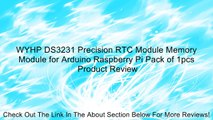 WYHP DS3231 Precision RTC Module Memory Module for Arduino Raspberry Pi Pack of 1pcs Review