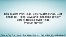 Soul Sisters Pair Rings, Sister Match Rings, Best Friends BFF Ring, Love and Friendship Jewelry, Sisters, Besties Twist Rings Review