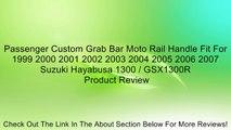 Passenger Custom Grab Bar Moto Rail Handle Fit For 1999 2000 2001 2002 2003 2004 2005 2006 2007 Suzuki Hayabusa 1300 / GSX1300R Review