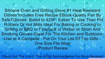 Silicone Oven and Grilling Glove #1 Heat Resistant Gloves Includes Free Recipe EBook-Quality Pair By SafeTGloves- Rated to 425F- Easier To Use Than Pot Holders Or Hot Mitts Ideal For Baking or Cooking or Grilling or BBQ or Fireplace or Weber or Shish And