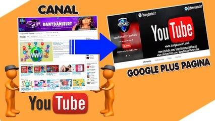 Mueve tu canal YouTube a un perfil o una página de Google+ diferente .2015  DanyDanielRT