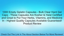 1000 Empty Gelatin Capsules - Bulk Clear Hard Gel Caps - These Capsules Are Kosher & Halal Certified and Great to Put Your Herbs, Vitamins, and Medicine In - Highest Quality Capsules Available Guaranteed! Review