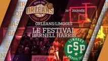 Le Festival Darnell Harris - J30 - Orléans reçoit le CSP Limoges